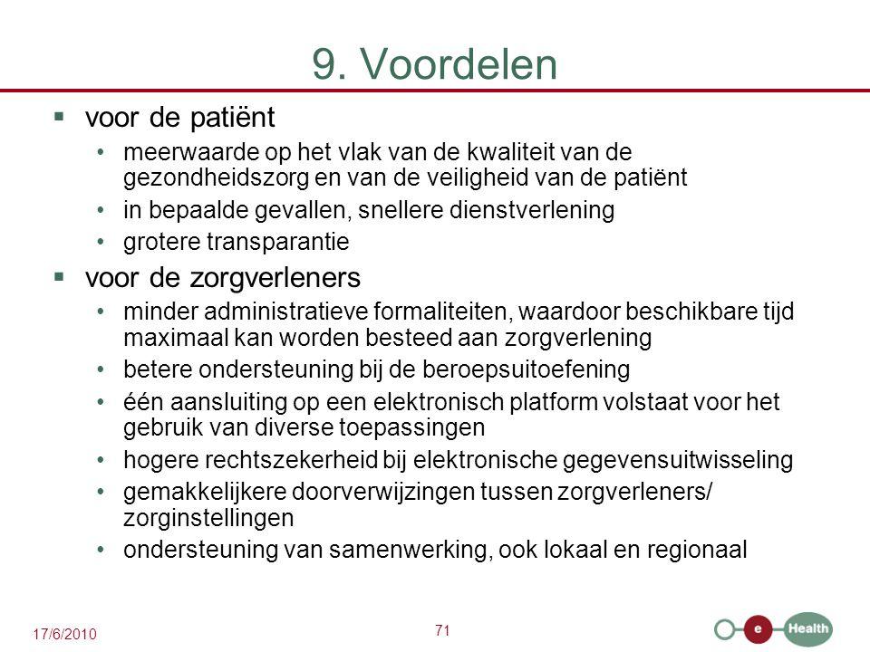 71 17/6/2010 9. Voordelen  voor de patiënt meerwaarde op het vlak van de kwaliteit van de gezondheidszorg en van de veiligheid van de patiënt in bepa
