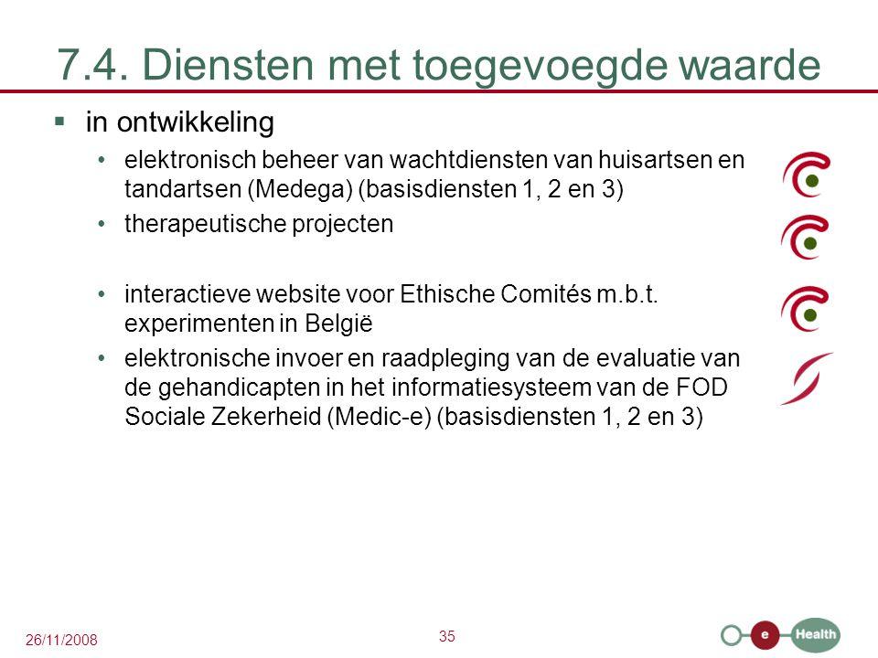 35 26/11/2008 7.4. Diensten met toegevoegde waarde  in ontwikkeling elektronisch beheer van wachtdiensten van huisartsen en tandartsen (Medega) (basi