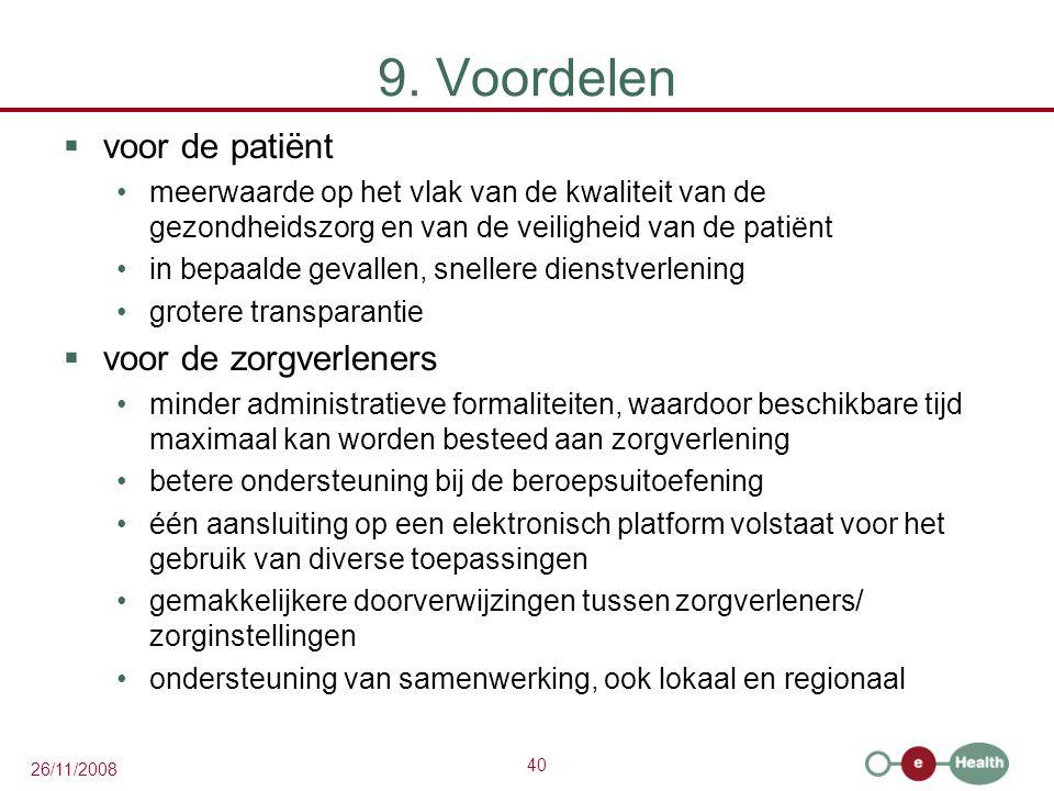 40 26/11/2008 9. Voordelen  voor de patiënt meerwaarde op het vlak van de kwaliteit van de gezondheidszorg en van de veiligheid van de patiënt in bep