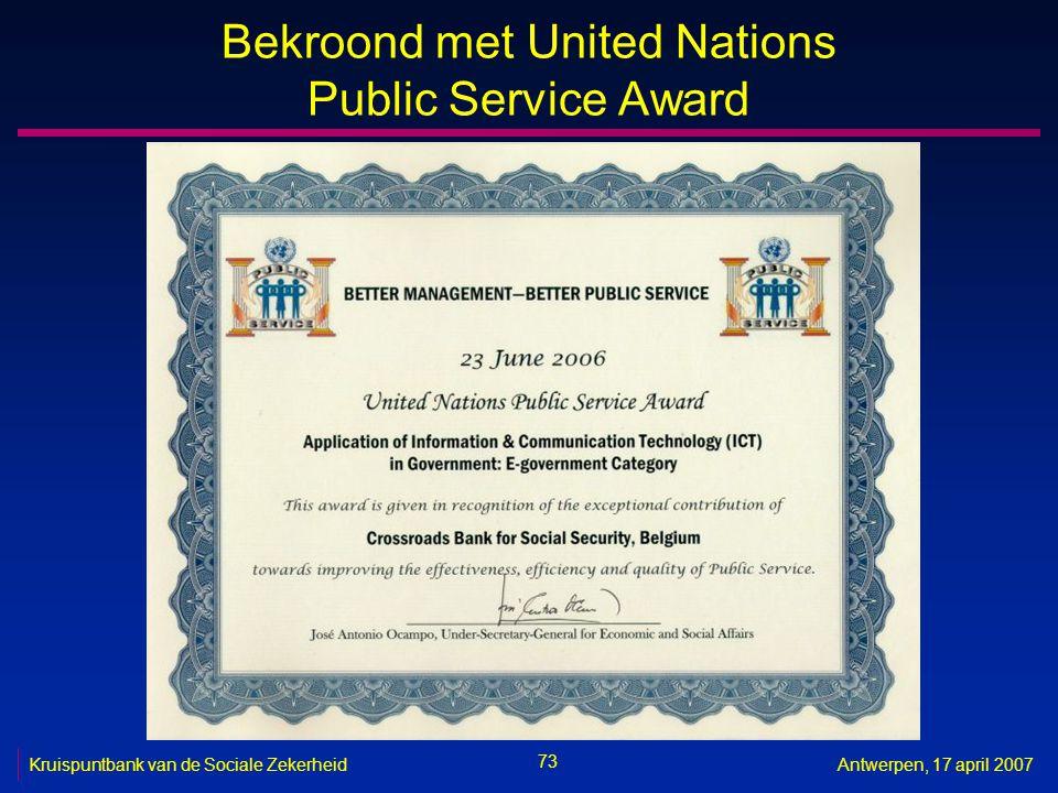 73 Kruispuntbank van de Sociale ZekerheidAntwerpen, 17 april 2007 Bekroond met United Nations Public Service Award