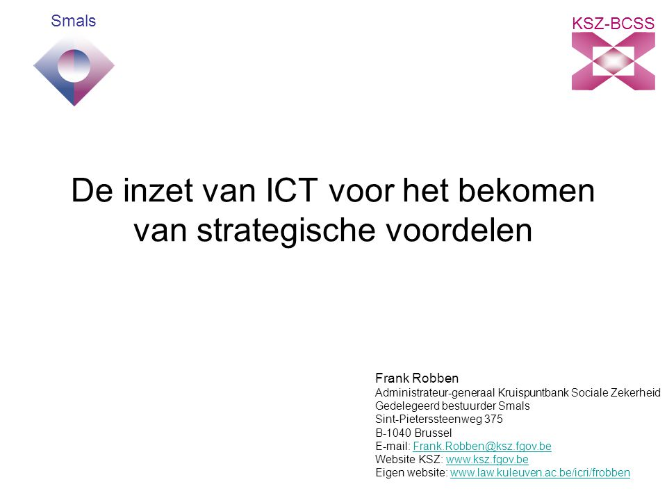 42 21 mei 2007 Frank Robben Besluit CEO CFO Business less cost more innovation more value CIO