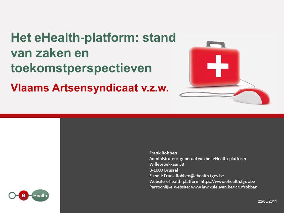 Het eHealth-platform: stand van zaken en toekomstperspectieven Vlaams Artsensyndicaat v.z.w.