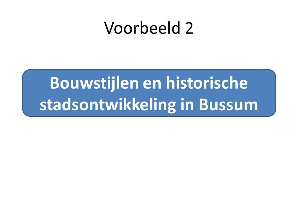 Bouwstijlen en historische stadsontwikkeling in Bussum Voorbeeld 2