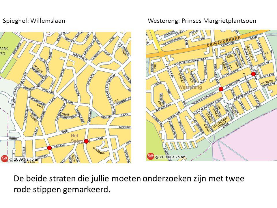 Spieghel: WillemslaanWestereng: Prinses Margrietplantsoen De beide straten die jullie moeten onderzoeken zijn met twee rode stippen gemarkeerd.