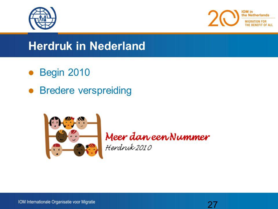 27 Herdruk in Nederland Begin 2010 Bredere verspreiding