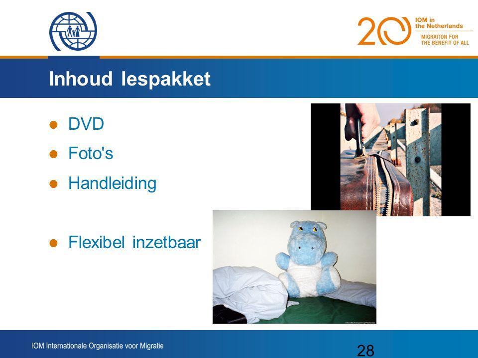 28 Inhoud lespakket DVD Foto s Handleiding Flexibel inzetbaar
