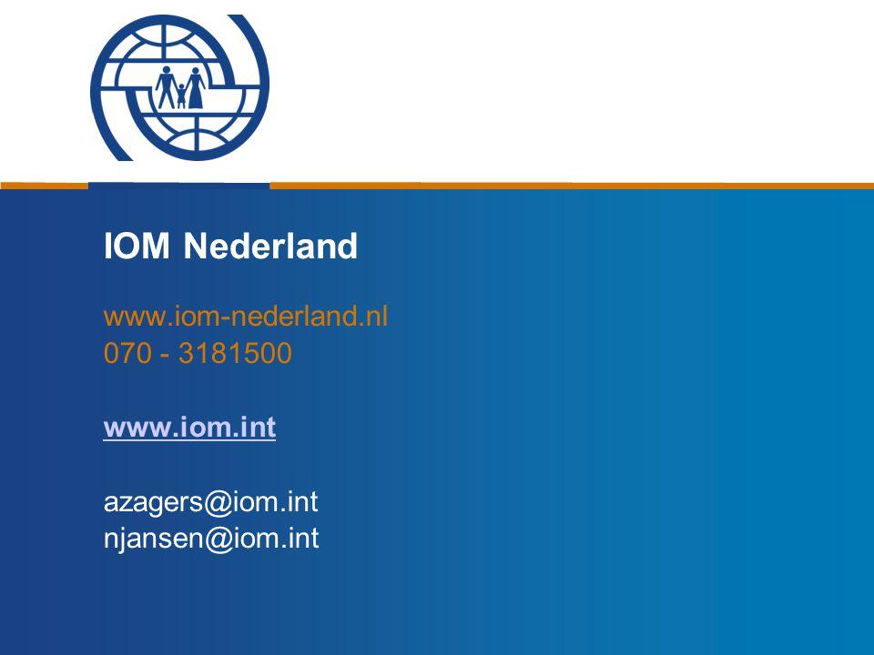 IOM Nederland www.iom-nederland.nl 070 - 3181500 www.iom.int azagers@iom.int njansen@iom.int