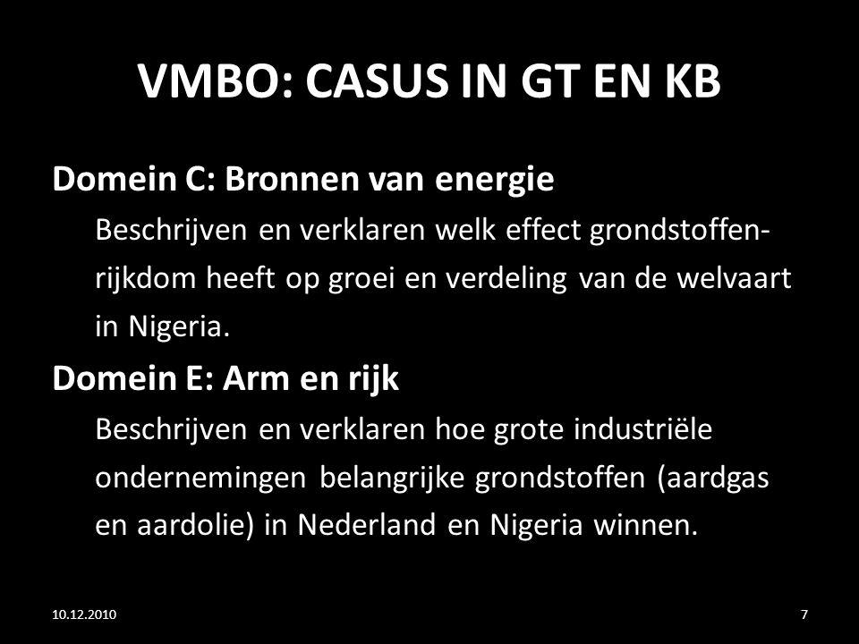 VMBO: CASUS IN GT EN KB Domein C: Bronnen van energie Beschrijven en verklaren welk effect grondstoffen- rijkdom heeft op groei en verdeling van de we