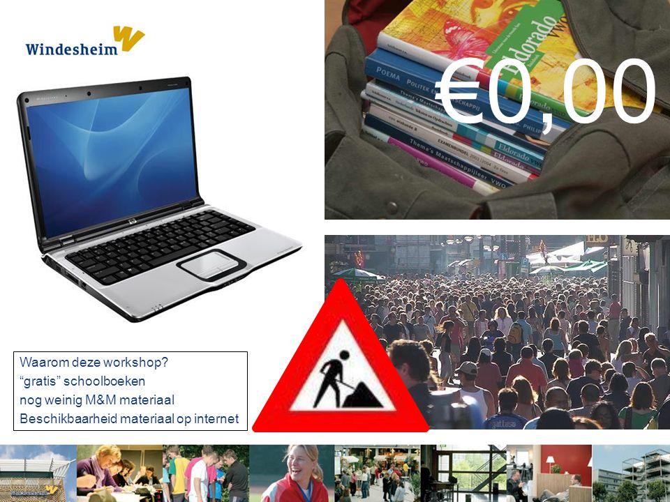 """€0,00 Waarom deze workshop? """"gratis"""" schoolboeken nog weinig M&M materiaal Beschikbaarheid materiaal op internet"""