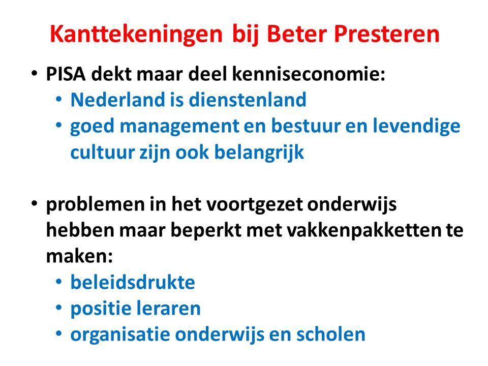 Kanttekeningen bij Beter Presteren PISA dekt maar deel kenniseconomie: Nederland is dienstenland goed management en bestuur en levendige cultuur zijn