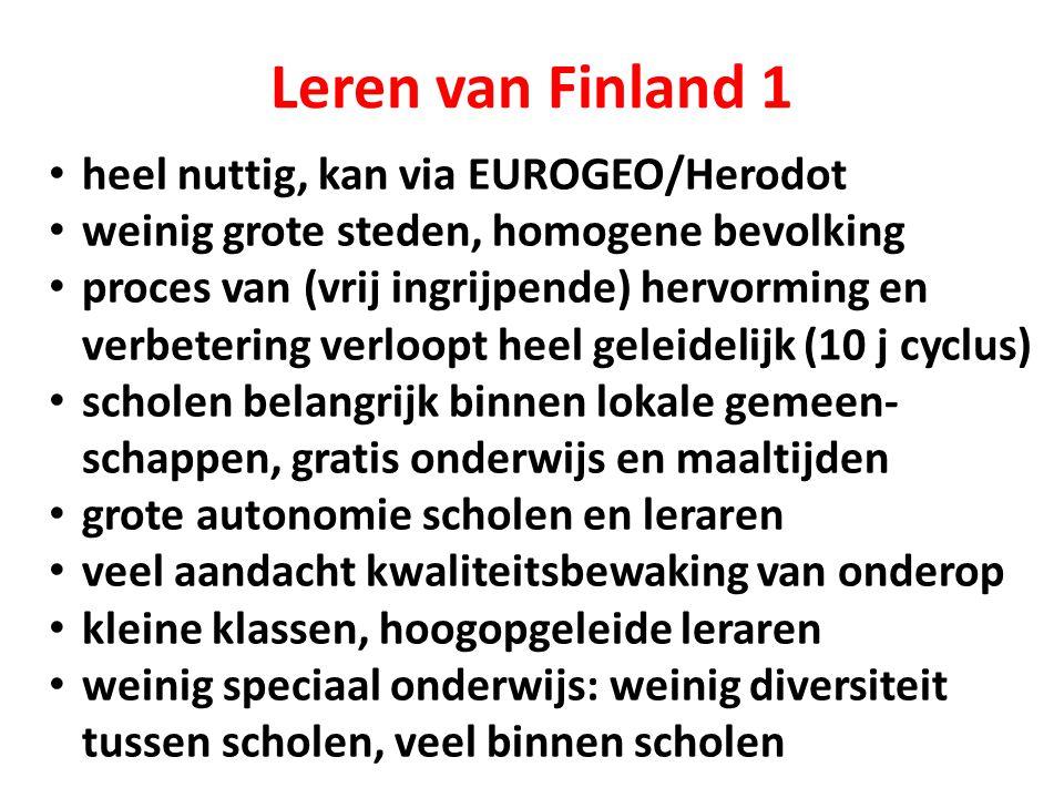 Leren van Finland 1 heel nuttig, kan via EUROGEO/Herodot weinig grote steden, homogene bevolking proces van (vrij ingrijpende) hervorming en verbeteri