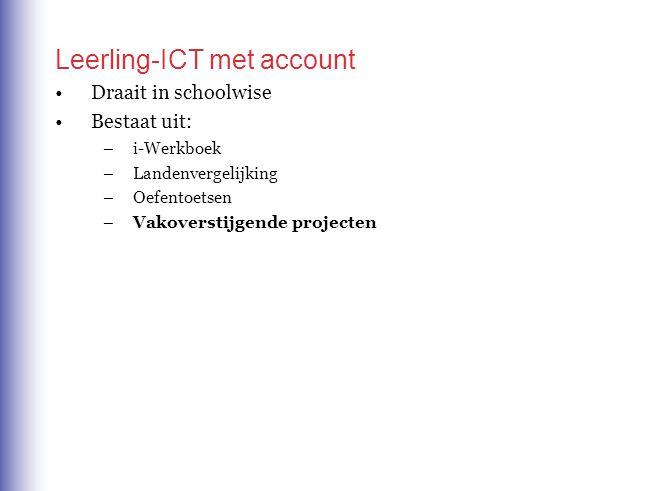 Leerling-ICT met account Draait in schoolwise Bestaat uit: –i-Werkboek –Landenvergelijking –Oefentoetsen –Vakoverstijgende projecten