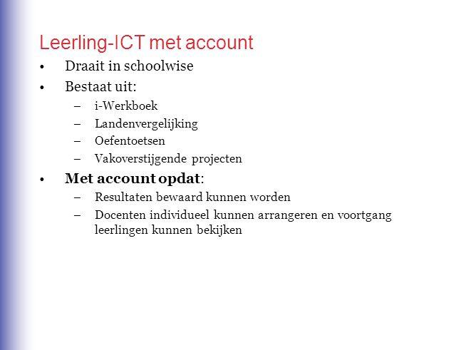 Leerling-ICT met account Draait in schoolwise Bestaat uit: –i-Werkboek –Landenvergelijking –Oefentoetsen –Vakoverstijgende projecten Met account opdat