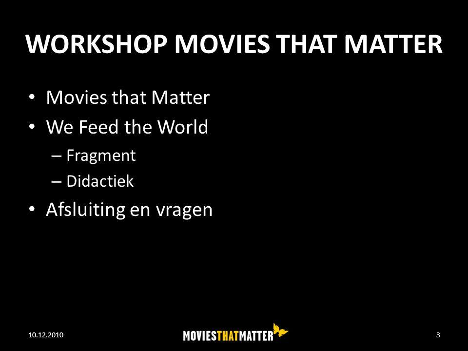 MOVIES THAT MATTER Initiatief van Amnesty International Mensenrechten Activiteiten Movies that Matter Festival (+ Young Amnesty Film Days) Landelijk film en debatprogramma Educatie 10.12.2010WE FEED THE WORLD4
