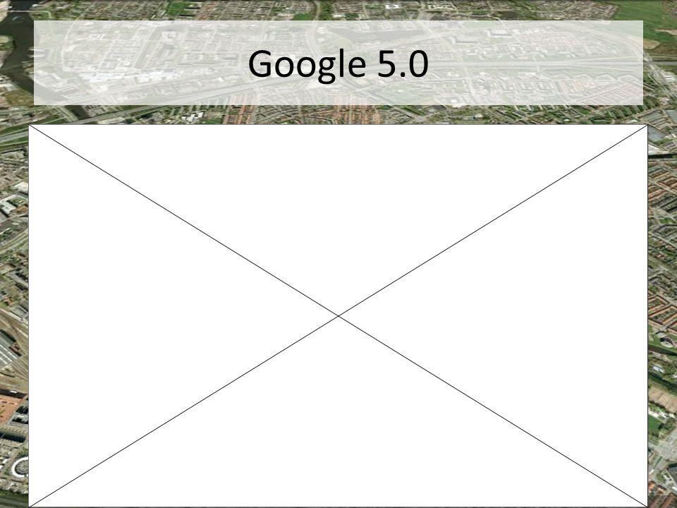 Google 5.0 http://www.youtube.com/watch?v=P2eyVpQ- gCI&feature=player_embedded#!