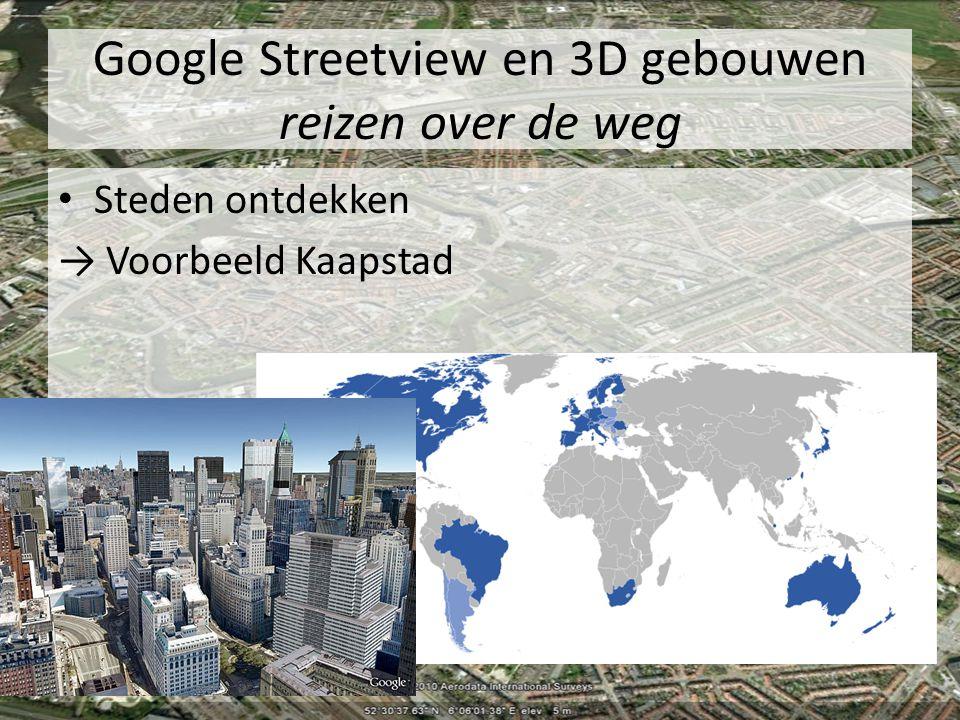 Google Streetview en 3D gebouwen reizen over de weg Steden ontdekken → Voorbeeld Kaapstad