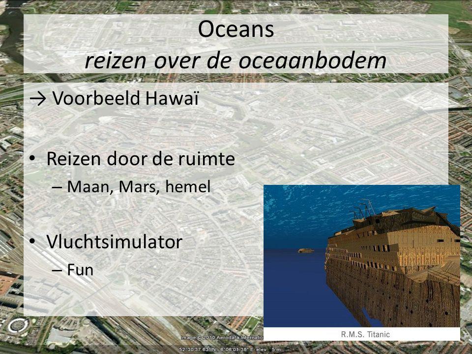 Oceans reizen over de oceaanbodem → Voorbeeld Hawaï Reizen door de ruimte – Maan, Mars, hemel Vluchtsimulator – Fun