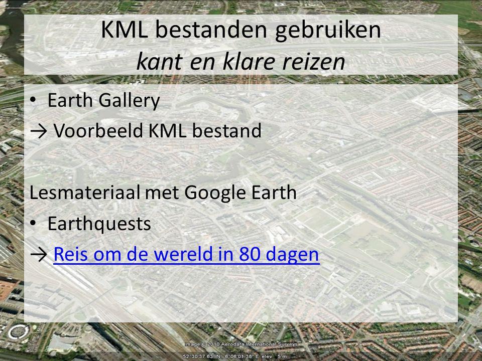KML bestanden gebruiken kant en klare reizen Earth Gallery → Voorbeeld KML bestand Lesmateriaal met Google Earth Earthquests → Reis om de wereld in 80 dagenReis om de wereld in 80 dagen