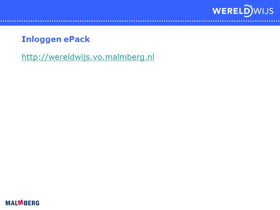 Inloggen ePack http://wereldwijs.vo.malmberg.nl
