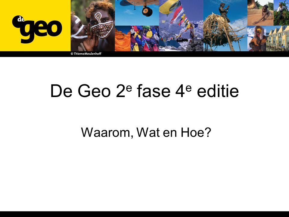 De Geo 2 e fase 4 e editie Waarom, Wat en Hoe?