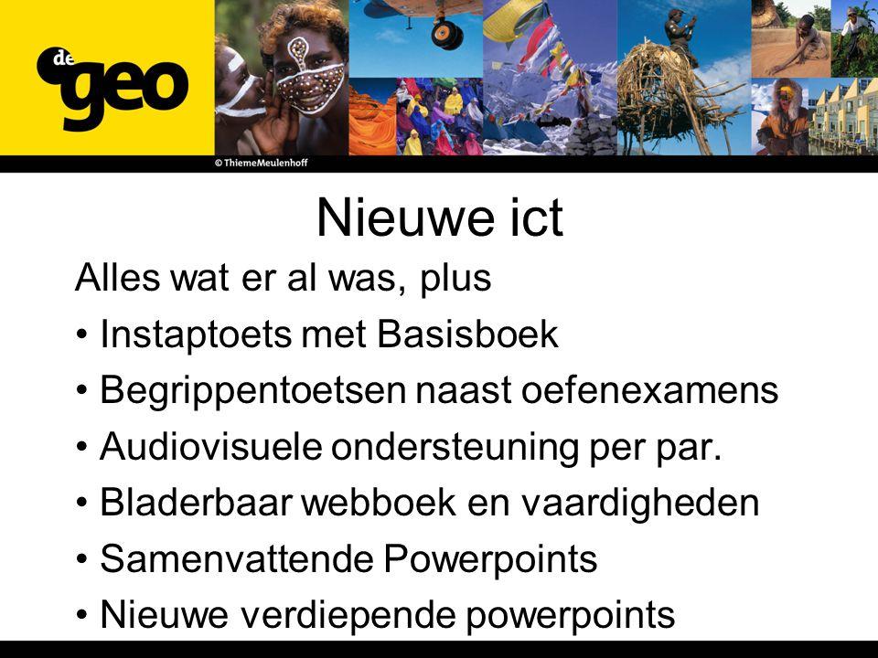 Nieuwe ict Alles wat er al was, plus Instaptoets met Basisboek Begrippentoetsen naast oefenexamens Audiovisuele ondersteuning per par.