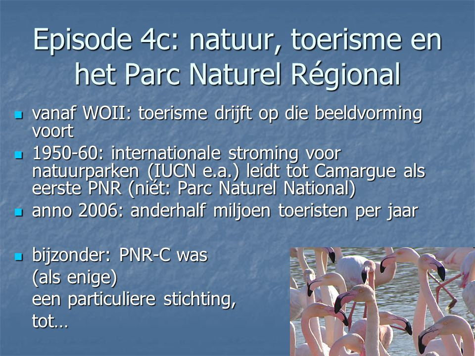 Episode 4c: natuur, toerisme en het Parc Naturel Régional vanaf WOII: toerisme drijft op die beeldvorming voort vanaf WOII: toerisme drijft op die bee