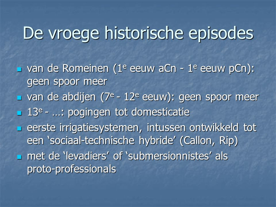 De vroege historische episodes van de Romeinen (1 e eeuw aCn - 1 e eeuw pCn): geen spoor meer van de Romeinen (1 e eeuw aCn - 1 e eeuw pCn): geen spoo