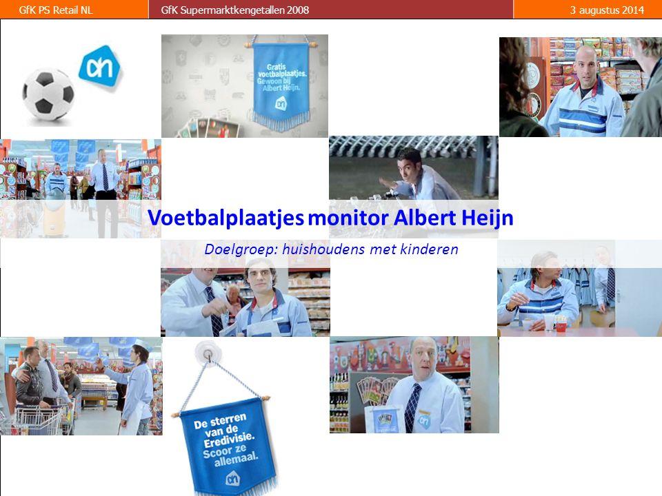 3 GfK PS Retail NLGfK Supermarktkengetallen 20083 augustus 2014 Voetbalplaatjes monitor Albert Heijn Doelgroep: huishoudens met kinderen