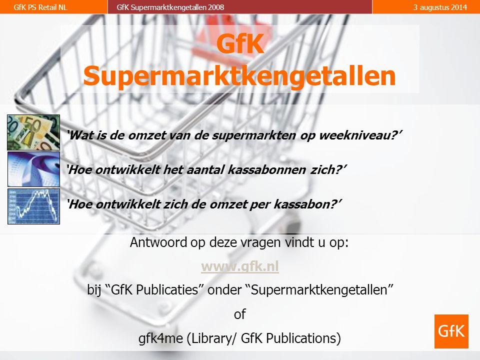 GfK PS Retail NLGfK Supermarktkengetallen 20083 augustus 2014 GfK Supermarktkengetallen Antwoord op deze vragen vindt u op: www.gfk.nl bij GfK Publicaties onder Supermarktkengetallen of gfk4me (Library/ GfK Publications) 'Hoe ontwikkelt het aantal kassabonnen zich ' 'Wat is de omzet van de supermarkten op weekniveau ' 'Hoe ontwikkelt zich de omzet per kassabon '