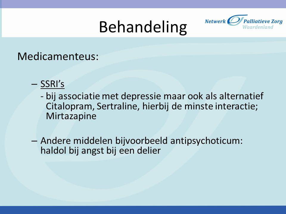Behandeling Medicamenteus: – SSRI's -bij associatie met depressie maar ook als alternatief Citalopram, Sertraline, hierbij de minste interactie; Mirta