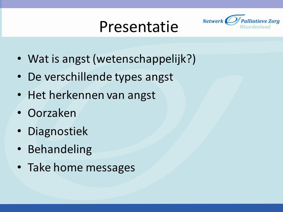 Presentatie Wat is angst (wetenschappelijk?) De verschillende types angst Het herkennen van angst Oorzaken Diagnostiek Behandeling Take home messages
