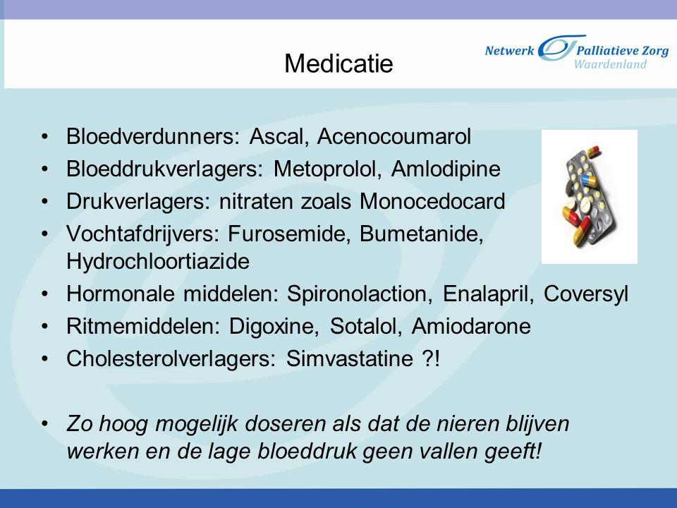 Medicatie Bloedverdunners: Ascal, Acenocoumarol Bloeddrukverlagers: Metoprolol, Amlodipine Drukverlagers: nitraten zoals Monocedocard Vochtafdrijvers: