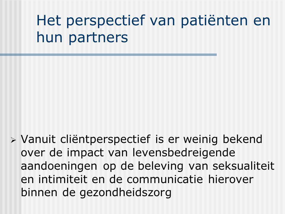 Het perspectief van patiënten en hun partners  Vanuit cliëntperspectief is er weinig bekend over de impact van levensbedreigende aandoeningen op de b