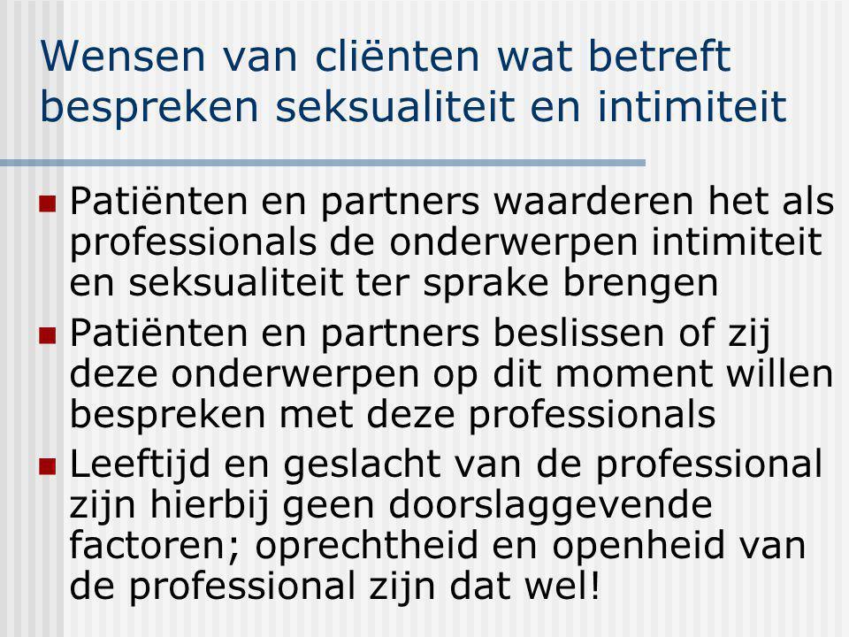 Wensen van cliënten wat betreft bespreken seksualiteit en intimiteit Patiënten en partners waarderen het als professionals de onderwerpen intimiteit e