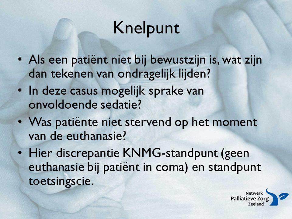 Knelpunt Als een patiënt niet bij bewustzijn is, wat zijn dan tekenen van ondragelijk lijden.