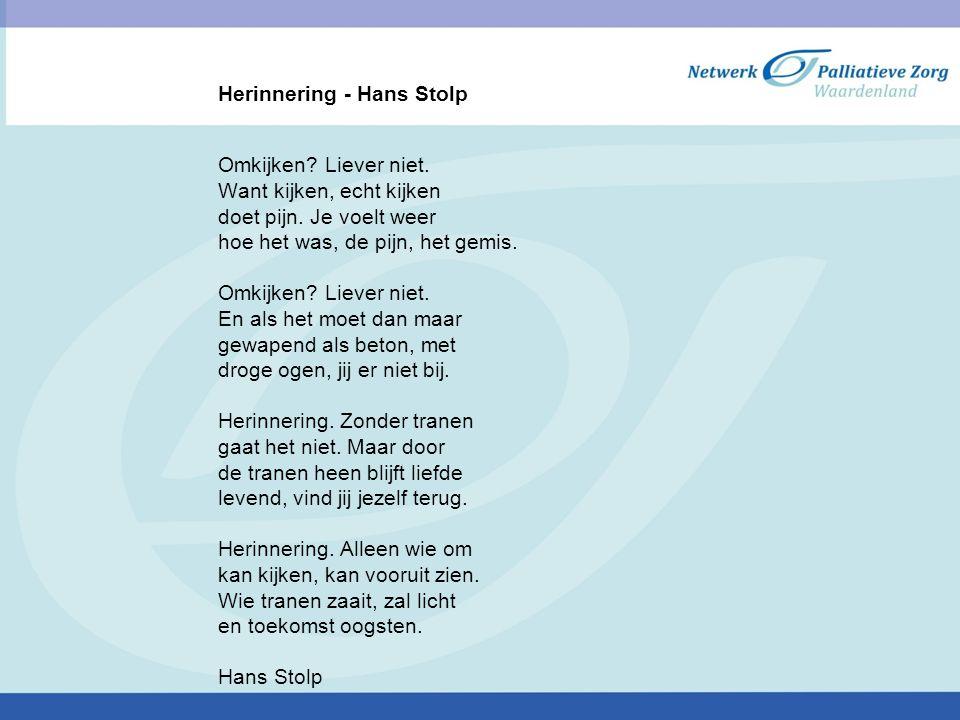 Herinnering - Hans Stolp Omkijken? Liever niet. Want kijken, echt kijken doet pijn. Je voelt weer hoe het was, de pijn, het gemis. Omkijken? Liever ni