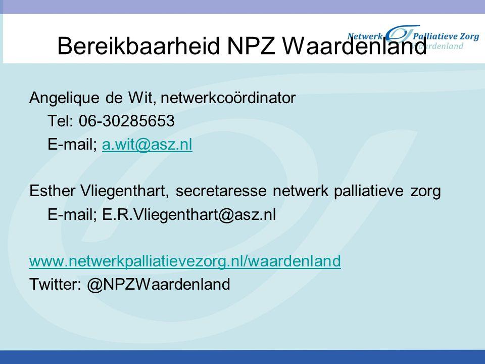 Bereikbaarheid NPZ Waardenland Angelique de Wit, netwerkcoördinator Tel: 06-30285653 E-mail; a.wit@asz.nla.wit@asz.nl Esther Vliegenthart, secretaress