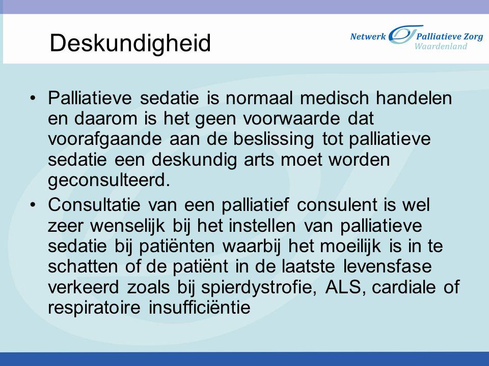 Deskundigheid Palliatieve sedatie is normaal medisch handelen en daarom is het geen voorwaarde dat voorafgaande aan de beslissing tot palliatieve seda