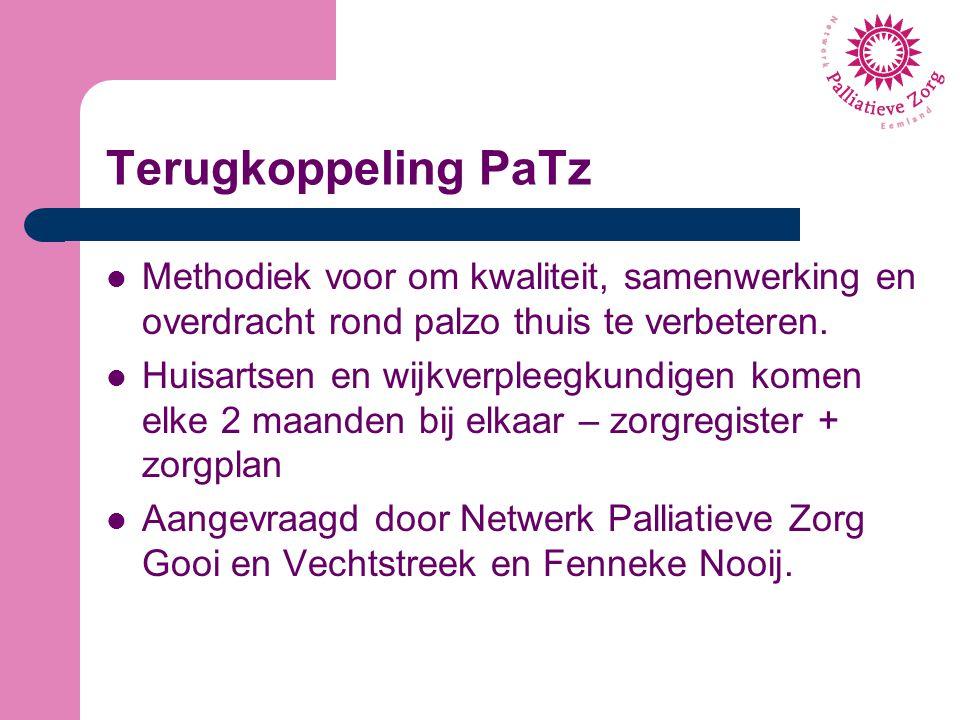 Terugkoppeling PaTz Methodiek voor om kwaliteit, samenwerking en overdracht rond palzo thuis te verbeteren. Huisartsen en wijkverpleegkundigen komen e