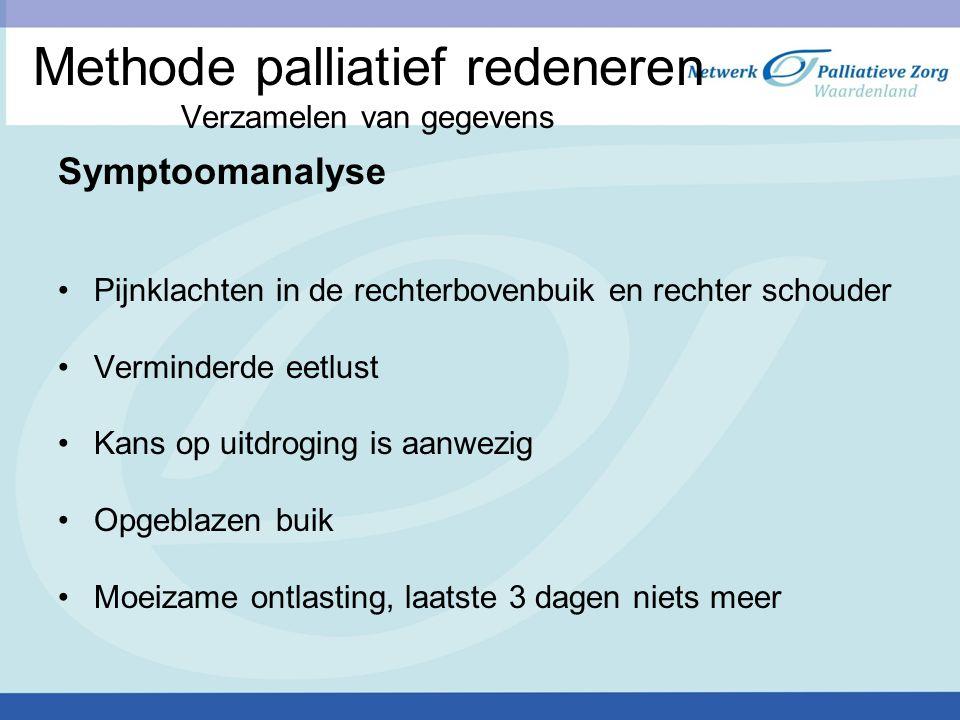 Methode palliatief redeneren Samenvatting medicatie Medicatie 2 x dgs lactitol 1 zakje 2 x dgs 20 mgr ms contin Zo nodig oramorf tot 6 x dgs 1 x dgs 30 mgr adalat Hydrochloorthiazide 12,5 mgr