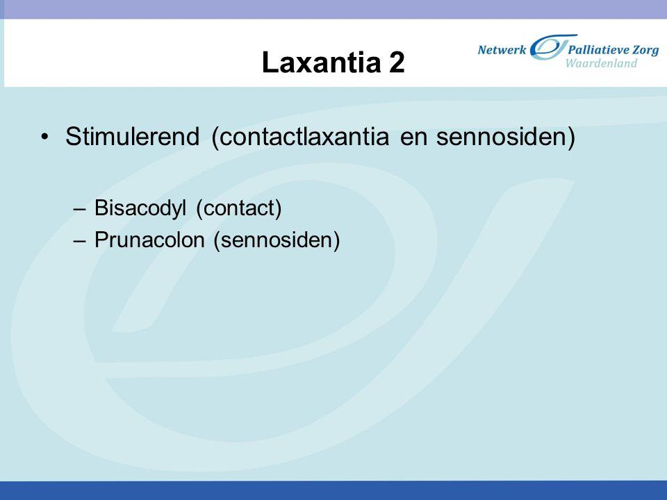 Laxantia 2 Stimulerend (contactlaxantia en sennosiden) –Bisacodyl (contact) –Prunacolon (sennosiden)