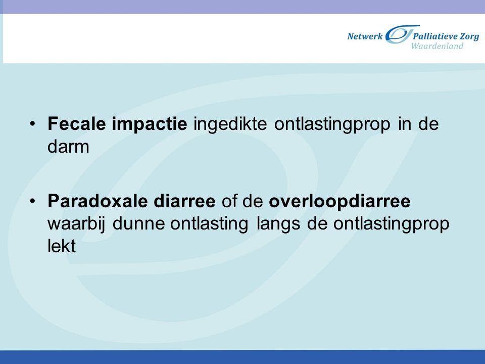 Fecale impactie ingedikte ontlastingprop in de darm Paradoxale diarree of de overloopdiarree waarbij dunne ontlasting langs de ontlastingprop lekt