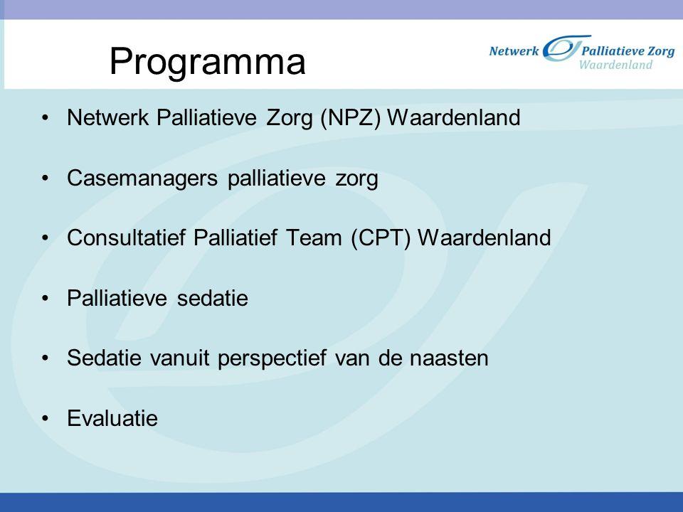 Programma Netwerk Palliatieve Zorg (NPZ) Waardenland Casemanagers palliatieve zorg Consultatief Palliatief Team (CPT) Waardenland Palliatieve sedatie