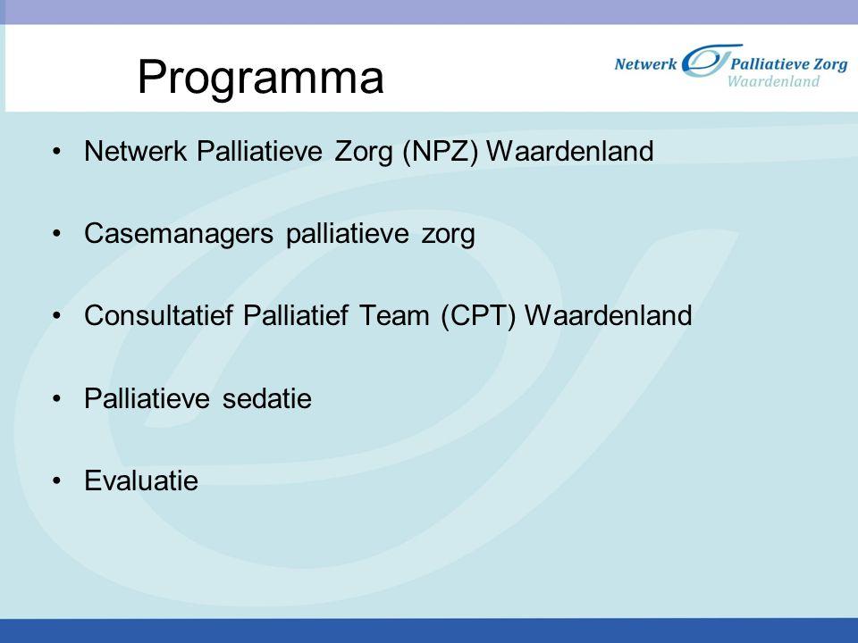 Programma Netwerk Palliatieve Zorg (NPZ) Waardenland Casemanagers palliatieve zorg Consultatief Palliatief Team (CPT) Waardenland Palliatieve sedatie Evaluatie
