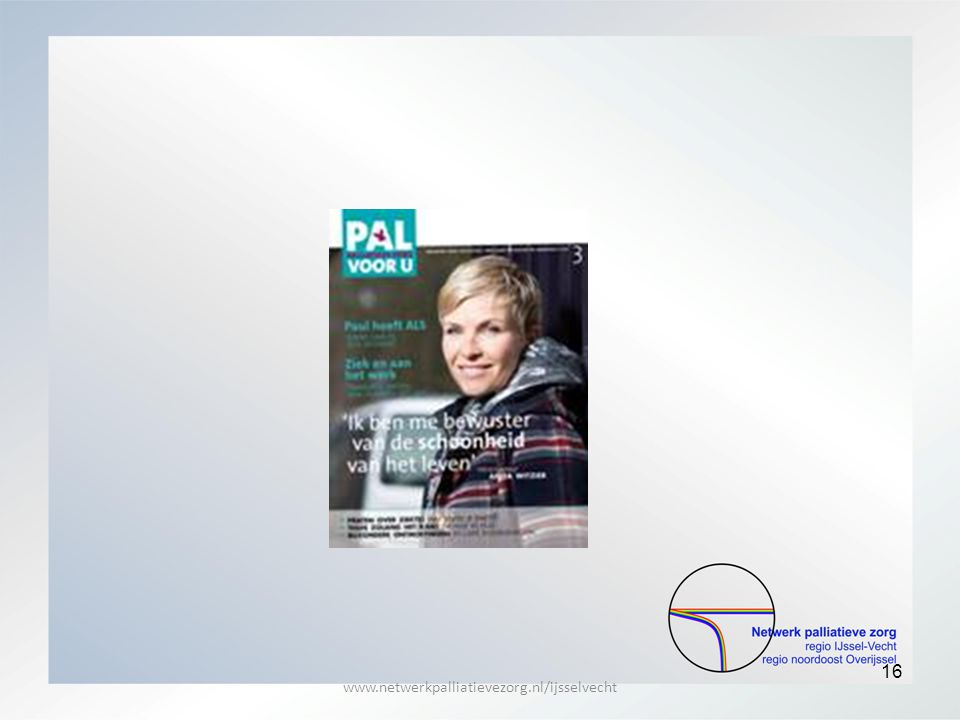 16 www.netwerkpalliatievezorg.nl/ijsselvecht