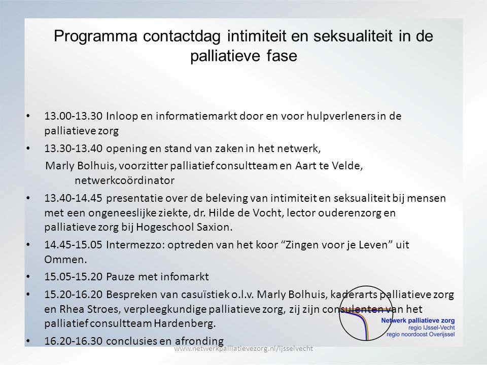 Programma contactdag intimiteit en seksualiteit in de palliatieve fase 13.00-13.30 Inloop en informatiemarkt door en voor hulpverleners in de palliati