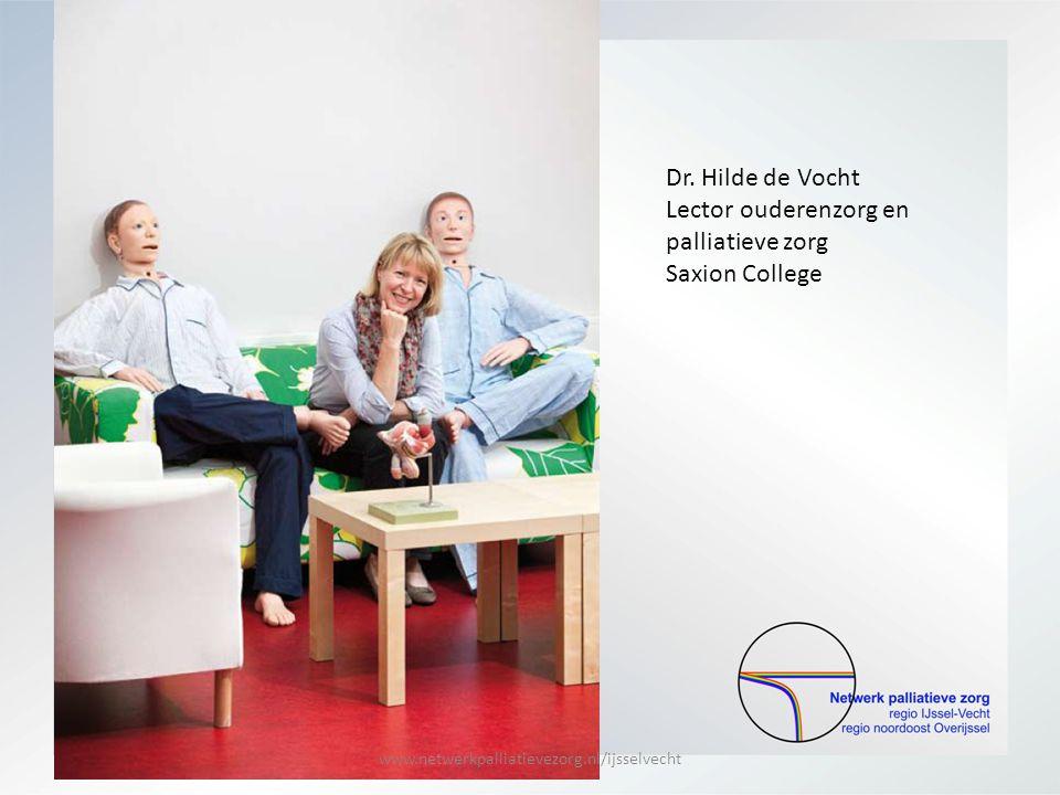 Dr. Hilde de Vocht Lector ouderenzorg en palliatieve zorg Saxion College