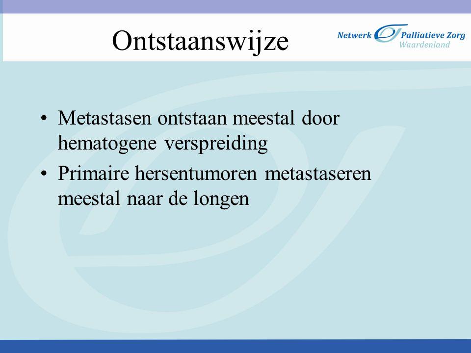 Ontstaanswijze Metastasen ontstaan meestal door hematogene verspreiding Primaire hersentumoren metastaseren meestal naar de longen