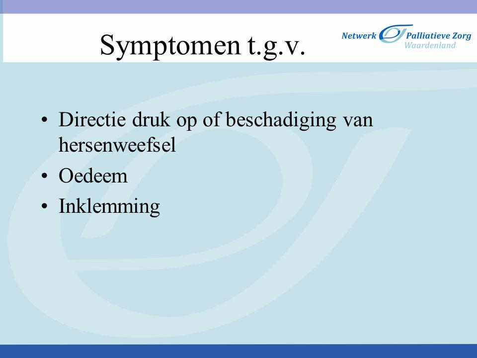 Soort symptomen (1) *Hoofdpijn ( 25-50%) *Misselijkheid ( <10%) *Braken ( < 10%) *Cognitieve en gedragsstoornissen ( 15-35%) *Epilepsie ( 10-25%) *Ataxie en loopstoornissen ( 10-33%) *Krachtsverlies ( 15-33%)