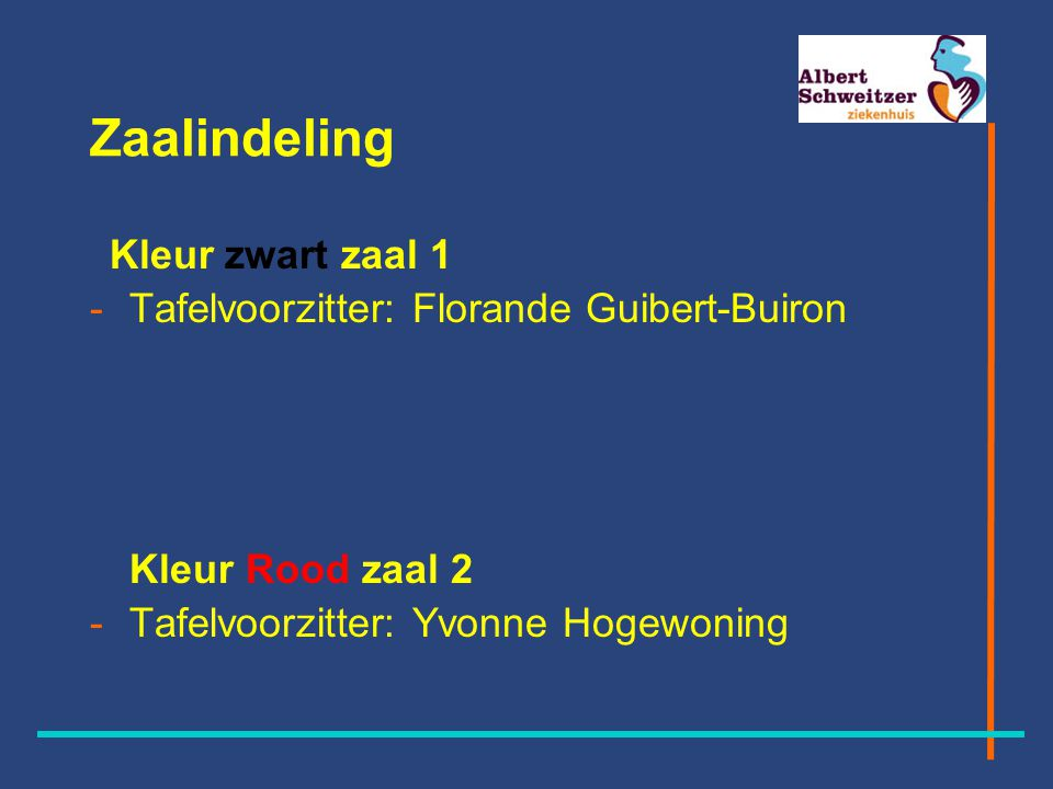 Zaalindeling Kleur zwart zaal 1 -Tafelvoorzitter: Florande Guibert-Buiron Kleur Rood zaal 2 -Tafelvoorzitter: Yvonne Hogewoning